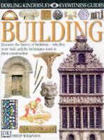 Eyewitness Guide: Building (DK Eyewitness) by Wilkinson, Philip Hardback Book