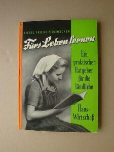 Fürs Leben lernen - Ländliche Hauswirtschaft 1952 Liesel Friese-Fickenscher