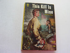 THIS KILL IS MINE  1956  DEAN EVANS  HIGHLY SEXUAL BUSTY COVER   NEAR MINT-