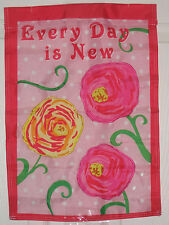 """Every Day Is New Spring Flowers Summer Mini Applique Garden Flag 12"""" X 18"""" New"""
