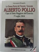 LA STRANA MORTE DEL TENENTE GENERALE ALBERTO POLLIO CAPO DI STATO MAGGIORE...