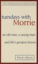Tuesdays With Morrie by Mitch Albom  Mass Market Paperback, Reprint Edition 2005