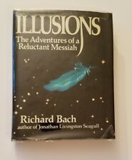Illusions: The Adventures Of A Reluctant Messiah  by Richard Bach, 1977, 1st/1st