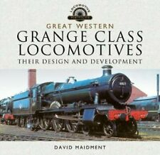 Great Western, Grange Class Locomotives Their Design and Develo... 9781526752017
