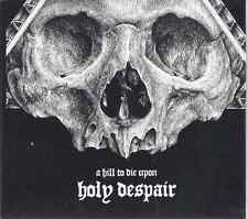 A Hill To Die Upon-Holy Despair Christian Dark Metal (Brand New-Factory Sealed)