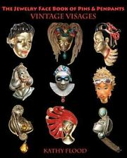 The Jewelry Face Book of Pins and Pendants : Vintage Visages by Kathy Flood...