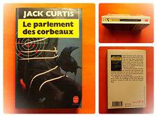 Le parlement des corbeaux -Jack Curtis -Le Livre de Poche Policier N° 7574
