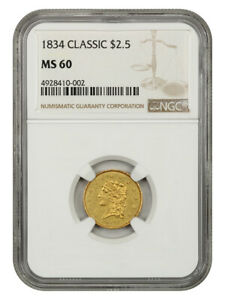 1834 Classic Head $2 1/2 NGC MS60 - Classic Head Gold Type Coin