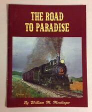 1983 The Road To Paradise Strasburg Lancaster PA Railroad Train History Book