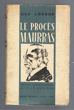 LE PROCES MAURRAS GEO LONDON  ED. ROGER BONNEFON 1945