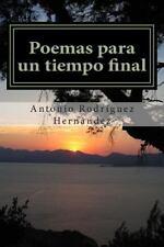 Poemas para un Tiempo Final by Antonio Hernández (2014, Paperback)