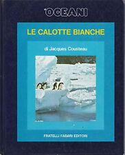 Jacques Cousteau Oceani Le calotte bianche F.lli Fabbri ed. 1973-L4843