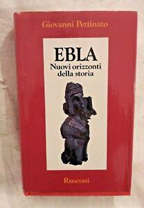 EBLA di Giovanni Pettinato 1986 Rusconi nuovi orizzonti della storia libro su