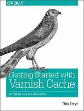 Getting Started with Varnish Cache : Accelerate Your Web Applications by...