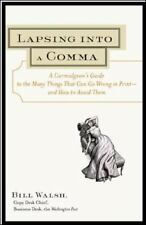 Lapsing Into a Comma : A Curmudgeon's Guide to the Many Things That Can Go Wrong