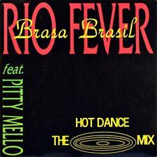 "7"" BRASA BRASIL feat. PITTY MELLO Rio Fever (Hot Dance Mix) Latin 1990 like NEW"