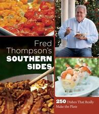 Fred Thompson's Southern Sides: 250 Dishes That Really Make the Plate-ExLibrary