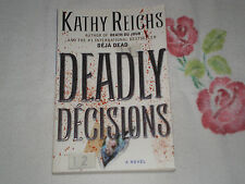 DEADLY DECISIONS by KATHY REICHS    -ARC-     -JA-