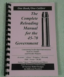 LOADBOOKS USA .45-70 45-70 Gov't. COMPLETE Reloading Manual NEW Latest Ed.