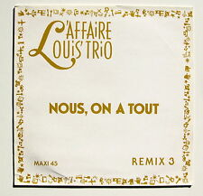 L'AFFAIRE LOUIS' TRIO...NOUS ON A TOUT...PromoCopy MAXI