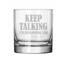 11oz Rocks Whiskey Highball Glass Funny Keep Talking I'm Diagnosing You Nurse