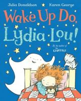 Wake up do, Lydia Lou! by Julia Donaldson (Paperback) FREE Shipping, Save £s