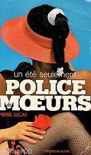 Un été seulement // Police des Moeurs / 93 // Pierre LUCAS // 1 ère Edition
