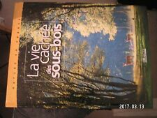 ** Nature en France : La vie cachée des sous - bois  Edition Atlas
