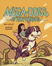 Mega-Dogs of New Kansas, Library by Jolley, Dan; Khouri, Jacques (ILT), Like ...