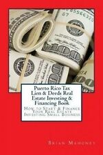 Puerto Rico Tax Lien & Deeds Real Estate Investing & Financing Book: How to Star