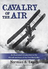 Cavalry of the Air: An Illustrated Introduction to the Aircraft and Aces of the