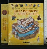 DALLA PREISTORIA AL MONDO D'OGGI. AA.VV. De Agostini.