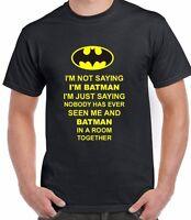I'm Not Saying I'm Batman Inspired Batman Funny T-Shirt Unisex Top Tee Gift