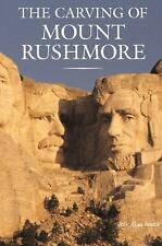 The Carving of Mount Rushmore by Smith, Rex Alan