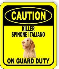 Caution Killer Spinone Italiano On Guard Duty Aluminum Composite Sign