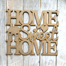 MDF HOME SWEET HOME Wooden Cut Out Plaque Sign Blank Craft Shape HOME SWEET HOME