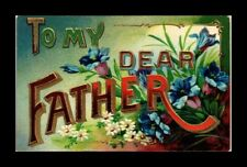 DR JIM STAMPS US MY DEAR FATHER FLOWERS EMBOSSED TOPICAL GREETINGS POSTCARD