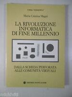 F317 LA RIVOLUZIONE INFORMATICA DI FINE MILLENNIO M CRISTINA MAGNI NUOVI AUTORI