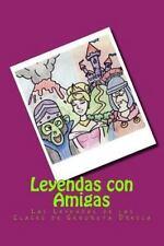 Nuestras Leyendas: Leyendas con Amigas : Las Leyendas de Las Clases de...