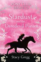 (Good)-Pony Club Secrets (4) - Stardust and the Daredevil Ponies (Paperback)-Sta