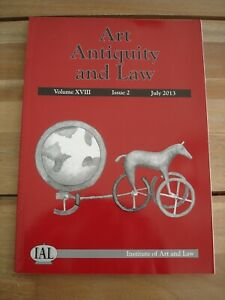 Art Antiquity and Law. Institute of Art and Law. Volume XVIII Issue 2. July 2013