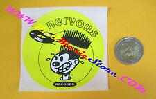 ADESIVO STICKER NERVOUR RECORDS 7,5 x 7,5 CM no cd dvd lp mc vhs promo*live
