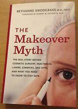 THE MAKEOVER MYTH Bethanne Snodgrass Book (Hardback)