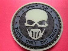 TACTICAL MORALE PATCH DON'T RUN, YOU'LL ONLY DIE TIRED PVC-HOOK BACK NIGHT GLOW!