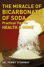 THE MIRACLE OF BICARBONATE OF SODA __ DR PENNY STANWAY ___ BRAND NEW __ FREEPOST