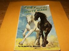 Fury and the White Mare by Albert G. Miller, PB Book,Good-Shape,1974.
