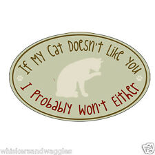 """Dog Speak Indoor Outdoor """"If My Cat Doesn't Like You..."""" Oval Magnet Made in USA"""