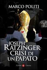 Joseph Ratzinger. Crisi Di Un Papato - Marco Politi - Libro Nuovo in offerta!