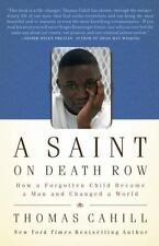 NEW A Saint on Death Row - Cahill, Thomas Pback NY Times Bestselling Author