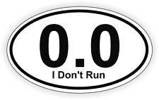 0.0 I Dont Run Vinyl Decal / Bumper Sticker Label Funny Marathon Oval 13.1 26.2